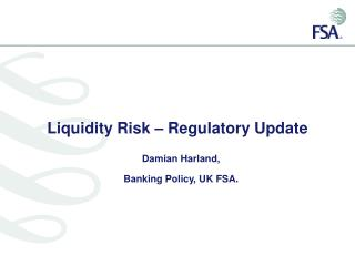 Liquidity Risk   Regulatory Update