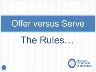 Offer versus Serve