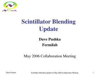Scintillator Blending  Update