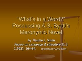 What s in a Word  Possessing A.S. Byatt s Meronymic Novel