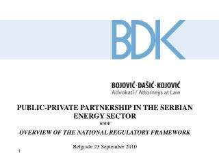 PUBLIC-PRIVATE PARTNERSHIP IN THE SERBIAN ENERGY SECTOR  OVERVIEW OF THE NATIONAL REGULATORY FRAMEWORK  Belgrade 23 Sept