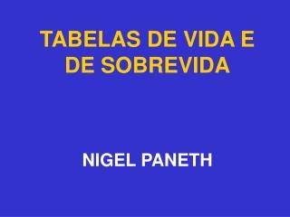 TABELAS DE VIDA E DE SOBREVIDA     NIGEL PANETH