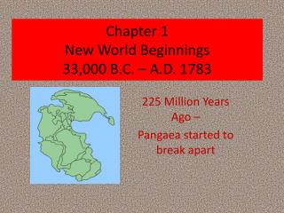 Chapter 1  New World Beginnings 33,000 B.C.   A.D. 1783