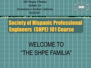 Society of Hispanic Professional Engineers  SHPE 101 Course