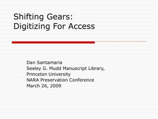 Shifting Gears:  Digitizing For Access