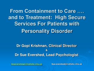 From Containment to Care  . and to Treatment:  High Secure Services For Patients with Personality Disorder