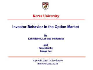 Investor Behavior in the Option Market   By  Lakonishok, Lee and Poteshman  and  Presented by Inmoo Lee