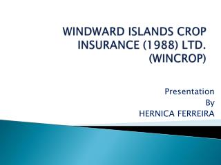 WINDWARD ISLANDS CROP INSURANCE 1988 LTD. WINCROP