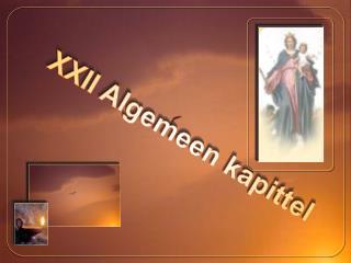 XXII Algemeen kapittel