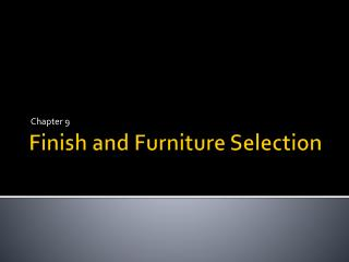 Finish and Furniture Selection