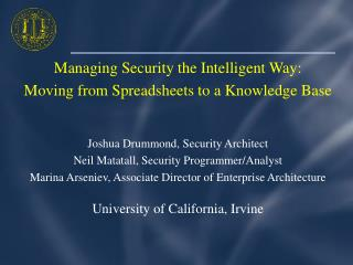 Managing Security the Intelligent Way:  Moving from Spreadsheets to a Knowledge Base   Joshua Drummond, Security Archite