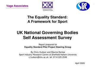 The Equality Standard:  A Framework for Sport   UK National Governing Bodies Self Assessment Survey