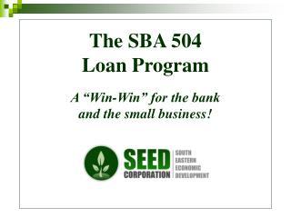 The SBA 504 Loan Program