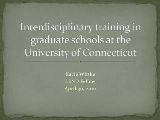 Interdisciplinary training in graduate schools at the University of Connecticut