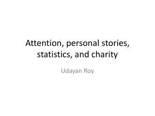 Attention, personal stories, statistics, and charity