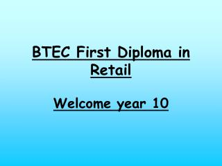 BTEC First Diploma in Retail