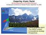 Computing Atomic Nuclei Witold Nazarewicz UTK