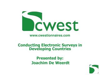 Conducting Electronic Surveys in Developing Countries  Presented by:  Joachim De Weerdt