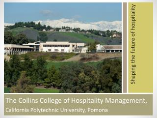 The Collins College of Hospitality Management,  California Polytechnic University, Pomona