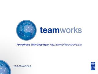 PowerPoint Title Goes Here  UNteamworks