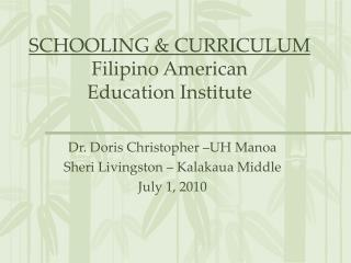 SCHOOLING  CURRICULUM  Filipino American  Education Institute