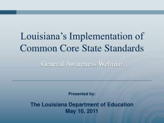 Louisiana s Implementation of Common Core State Standards