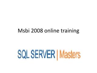 SSIS, SSAS & SSRS (MSBI) Online Training @ SQLSERVER MASTERS