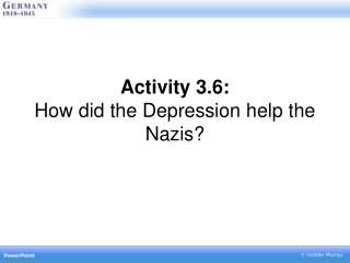 Activity 3.6: How did the Depression help the Nazis