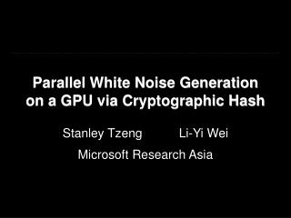 Parallel White Noise Generation on a GPU via Cryptographic Hash