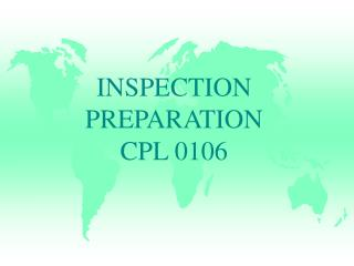 INSPECTION PREPARATION CPL 0106