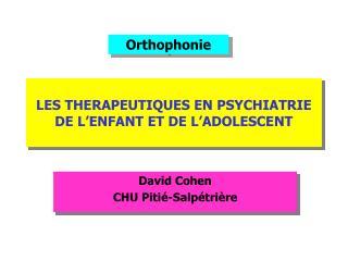 LES THERAPEUTIQUES EN PSYCHIATRIE DE L ENFANT ET DE L ADOLESCENT