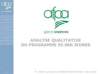 ANALYSE QUALITATIVE DU PROGRAMME 50 000 JEUNES