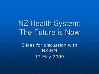 NZ Health System:  The Future is Now