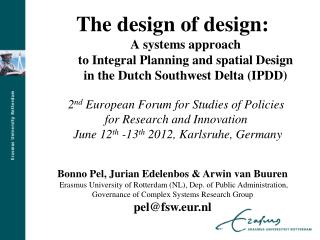 The design of design:  A systems approach  to Integral Planning and spatial Design  in the Dutch Southwest Delta IPDD