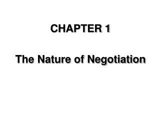 CHAPTER 1  The Nature of Negotiation