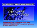 U.S. AGRICULTURAL AND FOOD POLICY