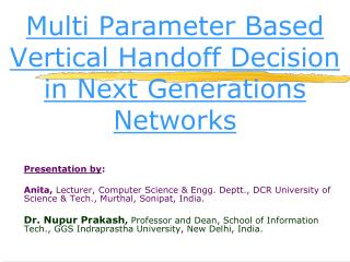 Multi Parameter Based Vertical Handoff Decision in Next Generations Networks