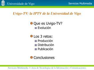 Uvigo-TV: la IPTV de la Universidad de Vigo