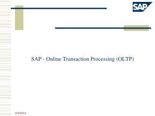 SAP - Online Transaction Processing OLTP