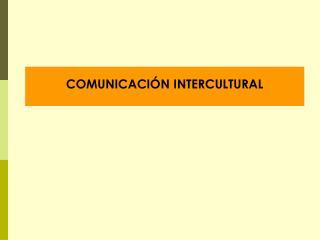 COMUNICACI N INTERCULTURAL