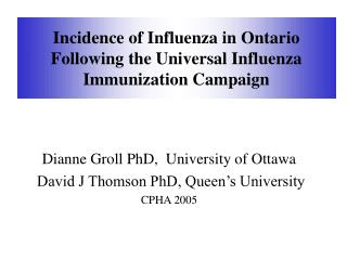 Incidence of Influenza in Ontario Following the Universal Influenza Immunization Campaign