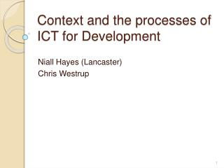Context and the processes of ICT for Development