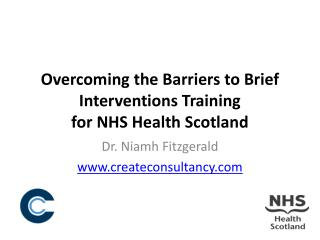 Overcoming the Barriers to Brief Interventions Training  for NHS Health Scotland