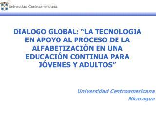 DIALOGO GLOBAL:  LA TECNOLOGIA EN APOYO AL PROCESO DE LA ALFABETIZACI N EN UNA EDUCACI N CONTINUA PARA J VENES Y ADULTOS