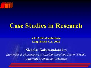 Case Studies in Research  AAEA Pre-Conference  Long Beach CA, 2002