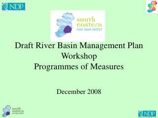 Draft River Basin Management Plan Workshop Programmes of Measures