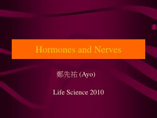 Hormones and Nerves