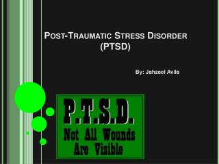 Post-Traumatic Stress Disorder                       PTSD