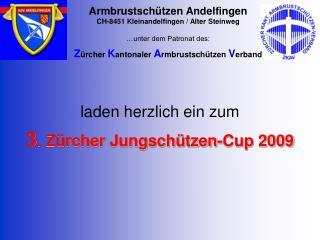 Laden herzlich ein zum   3. Z rcher Jungsch tzen-Cup 2009