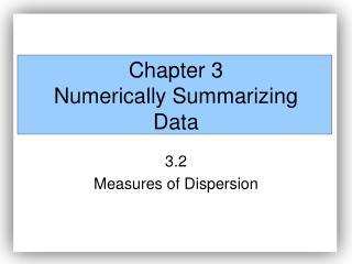 Chapter 3 Numerically Summarizing Data